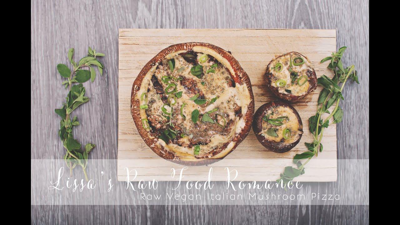 Recipe raw vegan italian mushroom pizza youtube recipe raw vegan italian mushroom pizza forumfinder Images