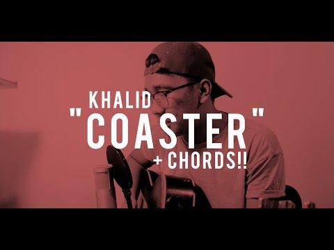 COASTER - Khalid (Cover) + CHORDS!!