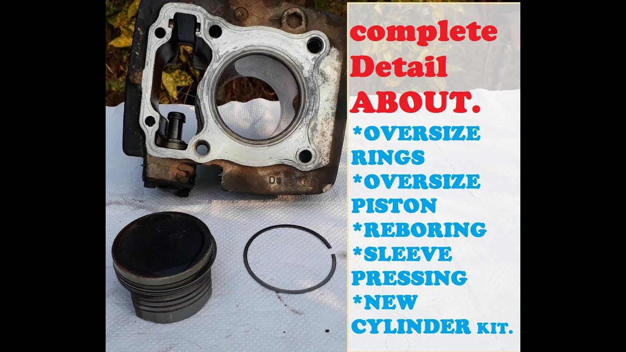 Find out the Best Option-Over Size Piston Rings,Reboring,Sleeve,New kit
