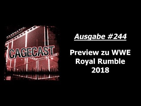 CageCast #244: Preview zu WWE Royal Rumble 2018