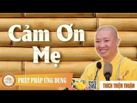 Cảm Ơn Mẹ (KT57) - Thầy Thích Thiện Thuận