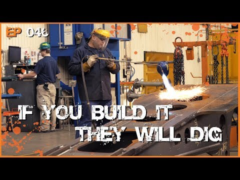 If You Build It, They Will DIG  - Heavy Equipment Manufacturing