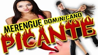 Merengue Dominicano Picante *PARA BAILAR*  MIX