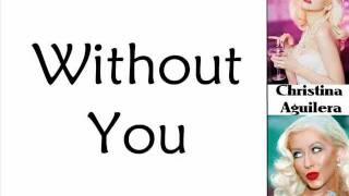Christina Aguilera - Without You (Lyrics On Screen)