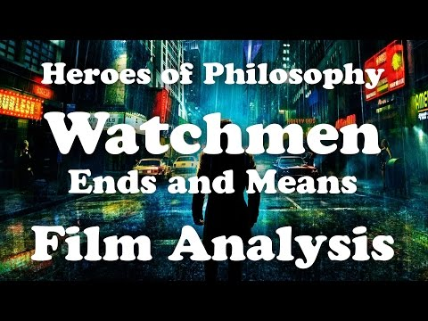 Heroes of Philosophy | Watchmen: Ends and Means - Film Analysis
