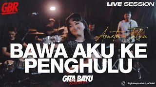 Download Bawa Aku Ke Penghulu - Gita Bayu Reborn - Arneta Julia {Live Session}
