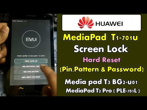 Huawei MediaPad  T1-701u Screen Lock/Pin,Pattern & Password/Unlock By Hard Reset