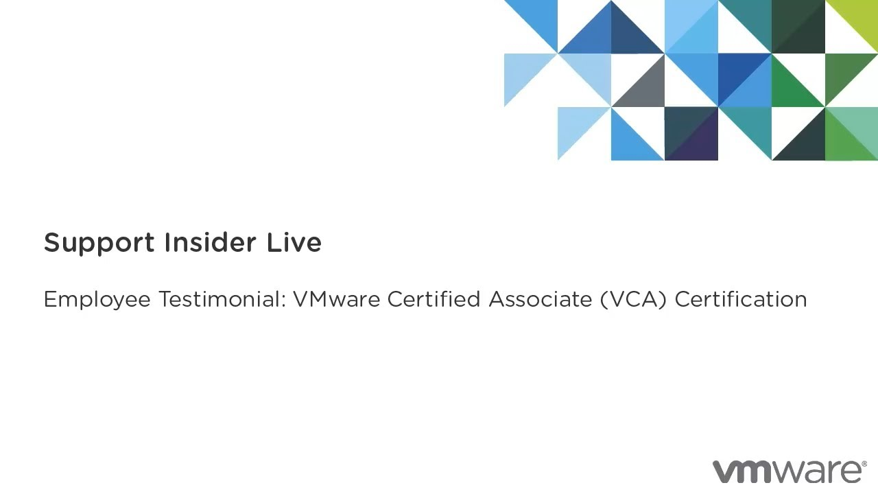 Employee Testimonial Vmware Certified Associate Vca
