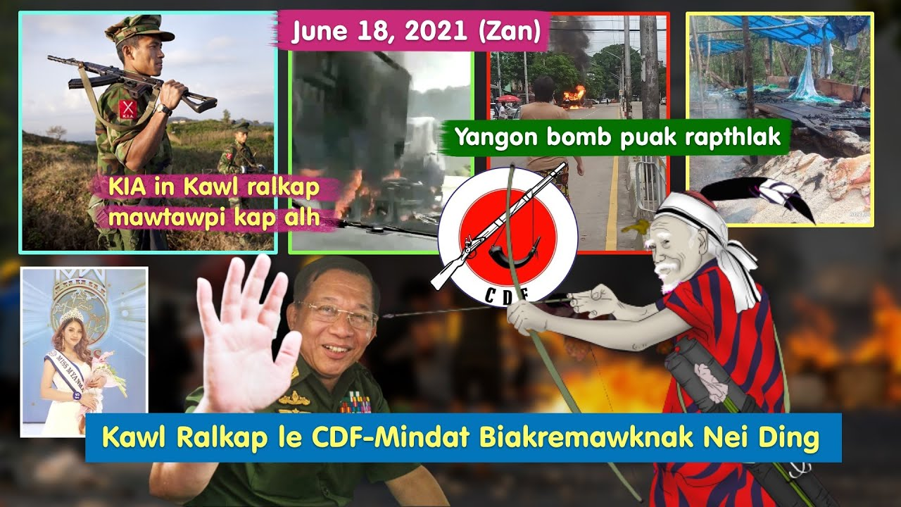 June 18 (Zan) - Yangon Ih Bomb Puak A Rapthlak; CDF Mindat le Kawl Ralkap Biakawknak Nei Ding