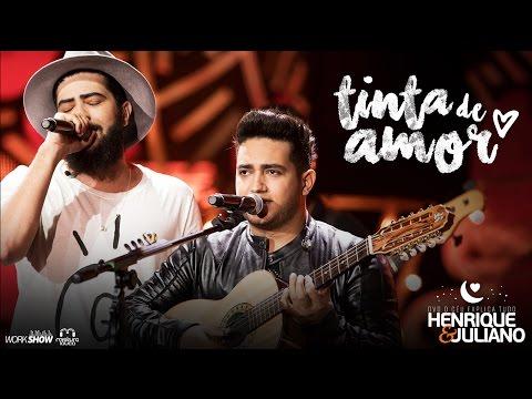 Henrique e Juliano - TINTA DE AMOR - DVD O Céu Explica Tudo