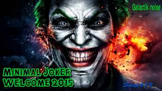 MINIMAL JOKER WELCOM 2015//GALACTIK NOISE//DJ SET MINIMAL TECHNO