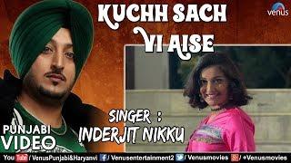 Inderjit Nikku   Kuchh Sach Vi Aise   Best Punjabi Sad Song 2017