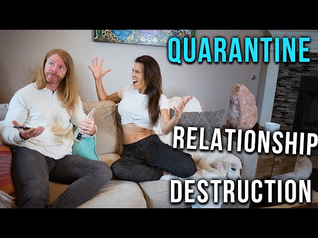 How to Destroy Your Relationship During the Quarantine