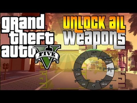 Grand Theft Auto V: Unlock All Weapons Cheat