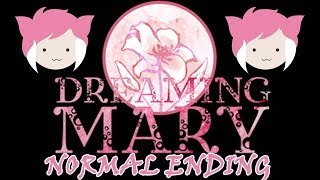 DREAMING MARY: Normal Ending