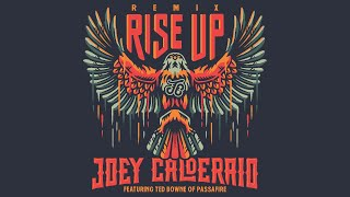 Rise Up - Remix (feat. Ted Bowne of Passafire) Official Lyric Video