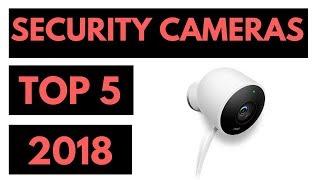 TOP 5: Best Home Security Cameras 2018