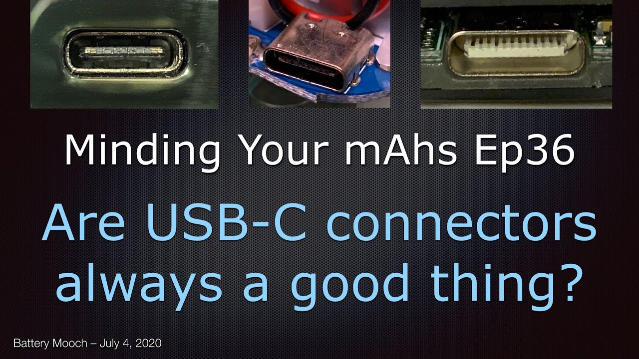 Minding Your mAhs Ep036 – Are USB-C connectors always a good thing?