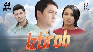 Iztirob (o'zbek serial) | Изтироб (узбек сериал) 44-qism