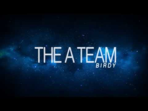 The A Team - Birdy (Lyrics)