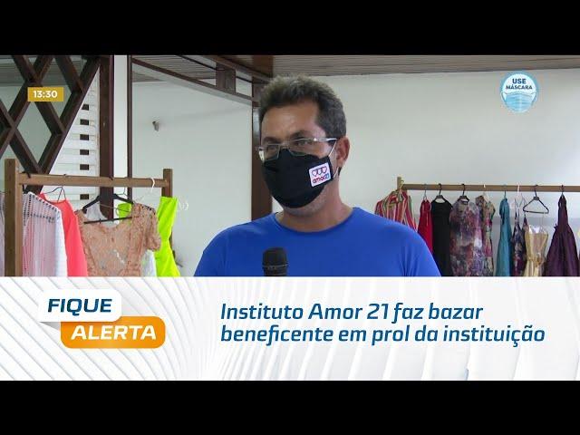 Instituto Amor 21 faz bazar beneficente em prol da instituição amanhã