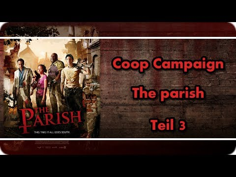 LPT L4D2 coop campaign - 003.3 - the parish [german]