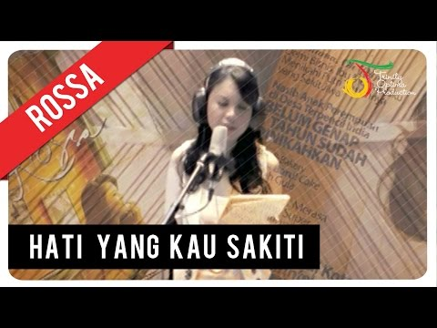 Rossa - Hati Yang Kau Sakiti | Official Video Clip