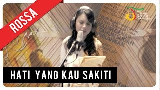 Rossa Hati Yang Kau Sakiti  Official Video Clip