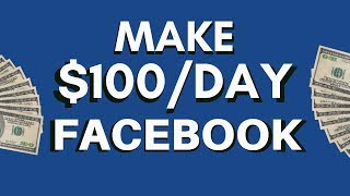Make $100 Per Day On Facebook Without Making Any Videos   Make Money Online