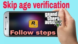 GTA 5 Auto Skip age verification on  Android Follow Steps
