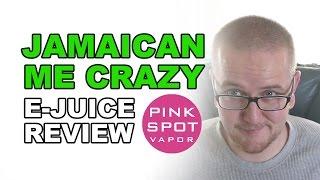 Pink Spot Vapors - Jamaican Me Crazy E Juice Review!