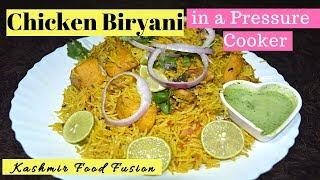 Chicken Biryani  Pressure Cooker Chicken Biryani  Quick chicken Biryani  Kashmir Food Fusion
