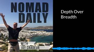 Baixar Nomad Daily With Jay Cradeur-Depth Over Breadth