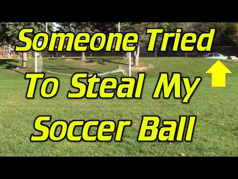 Someone Tried to Steal My Soccer Ball