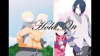 Hold On | Naruto/Boruto & Sasuke/Sarada 「AMV」