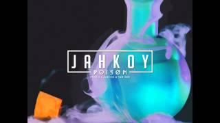 JAHKOY - Poison (p. Chris Justice & Fortune) (Audio)