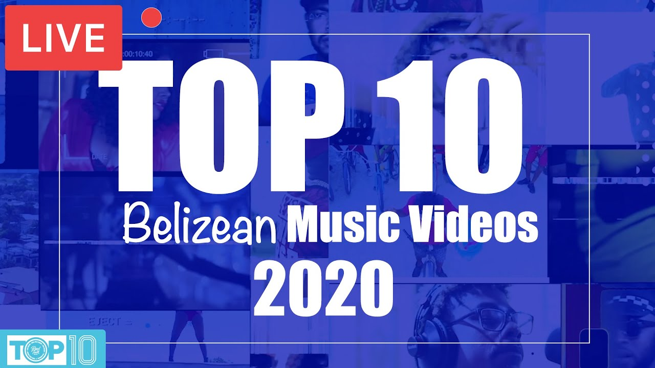 Live Top 10 Music Videos Of The Week 2020 Clean Most Popular In Belize Real Talk Show Ep 1 Youtube