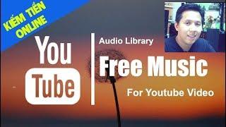 Cách Lấy Nhạc Youtube Không Dính Bản Quyền - Hướng Dẫn Chỉnh Sửa Video Ghép Nhạc