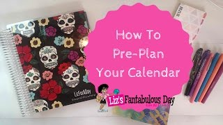Planner 101 How to Pre-Plan Calendar, How to Keep Organized, Calendar Organization #Planning