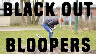 Black Out - Bloopers