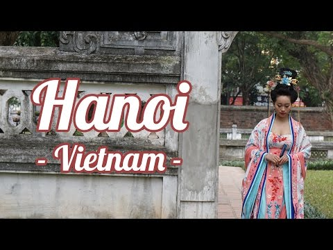 Things to do in Hanoi Vietnam Travel Documentary