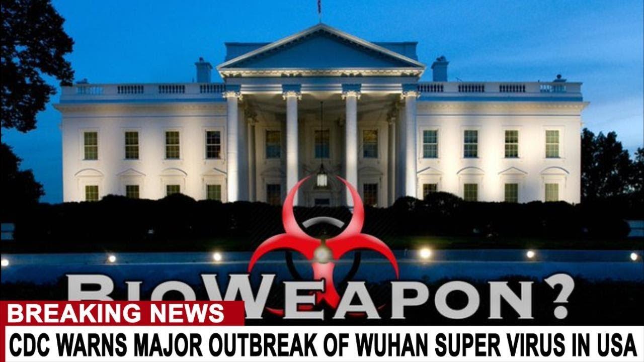BREAKING: CDC WARNS MAJOR OUTBREAK OF WUHAN SUPER VIRUS IN USA - MAJOR PANIC IN THE UK AS CASES...