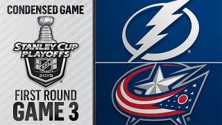 04/14/19 First Round, Gm3: Lightning @ Blue Jackets