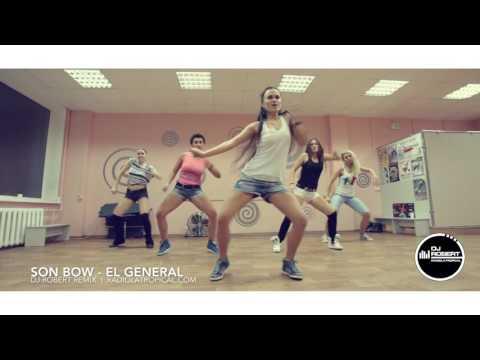 Son Bow - El General - DJ Robert Remix