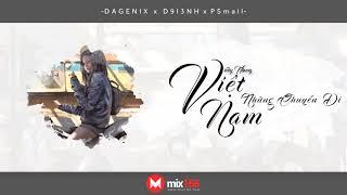[MIX166] Vicky Nhung - Việt Nam Những Chuyến Đi (DAGENIX x D9I3NH x PSMALL RMX)