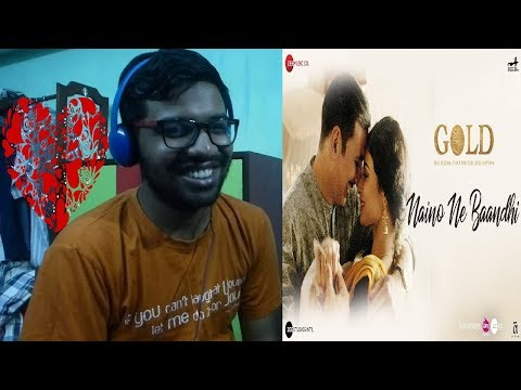 Naino Ne Baandhi - Gold|Akshay Kumar,Mouni Roy|Arko,Yasser Desai|Reaction & Thoughts)