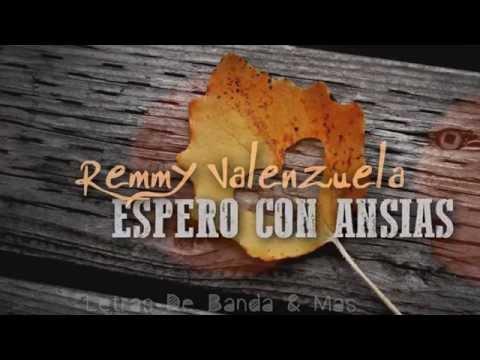 Remmy Valenzuela -   Espero Con Ansias ||Letra|| Lo Mas Nuevo