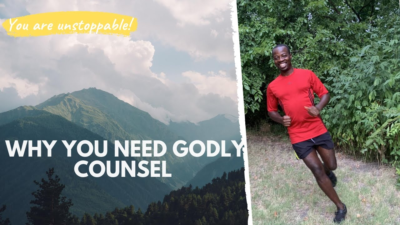 Why you need Godly Counsel