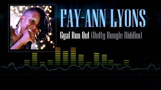 Fay-Ann Lyons - Gyal Run Out (Dutty Bungle Riddim)