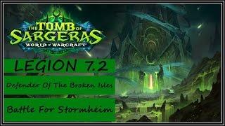 World of Warcraft Legion 7.2 - Battle For Stormheim - Defender Of The Broken Isles